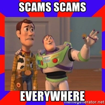 Everywhere - Scams scams everywhere