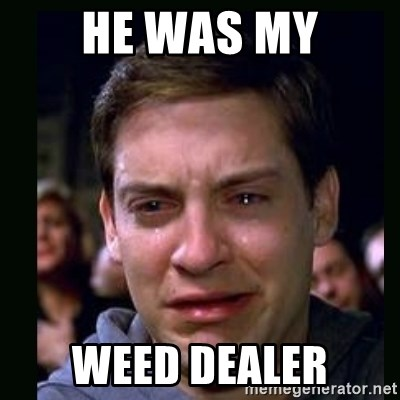 crying peter parker - HE WAS MY WEED DEALER