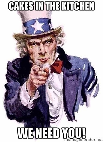 Uncle Sam Says - Cakes in the kitchen We need you!