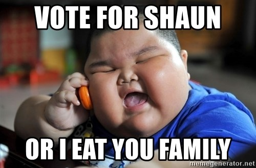 Fat Asian Kid - VOTE FOR SHAUN  OR I EAT YOU FAMILY