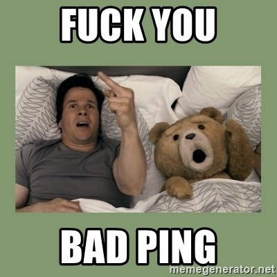 Ted Movie - FUCK YOU BAD PING