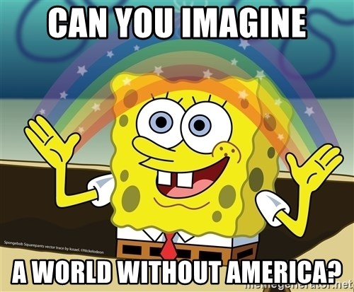 spongebob rainbow - can you imagine a world without america?