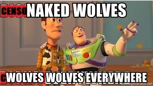 Toy Story Everywhere - Naked Wolves Wolves Wolves everywhere