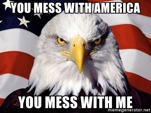 American Pride Eagle - YOU MESS WITH AMERICA YOU MESS WITH ME