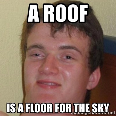 10guy - A Roof Is a Floor for the sky