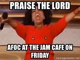 giving oprah - PRAISE THE LORD  AFOC AT THE JAM CAFE ON FRIDAY