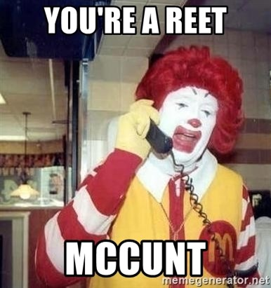 Ronald Mcdonald Call - You're a reet McCunt