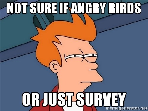 Futurama Fry - Not sure if angry birds or just survey