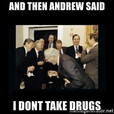 Rich Men Laughing - and then andrew said i dont take drugs