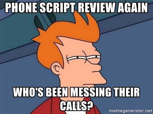 Futurama Fry - phone script review again who's been messing their calls?