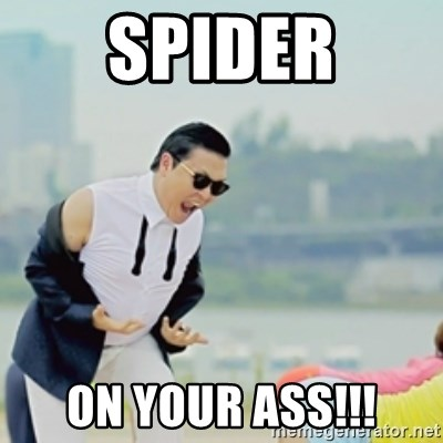 Gangnam Style - spider on your ass!!!