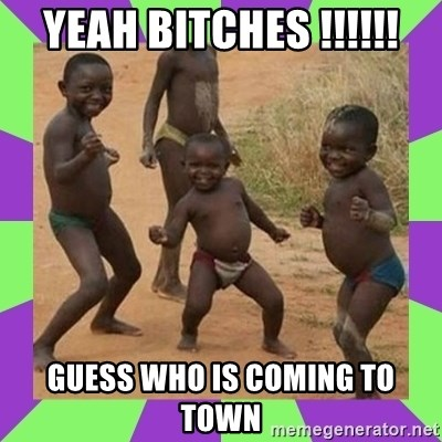 african kids dancing - yeah bitches !!!!!! guess who is coming to town