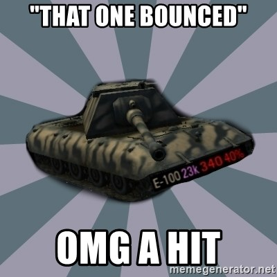 """TERRIBLE E-100 DRIVER - """"THAT ONE BOUNCED"""" OMG A HIT"""