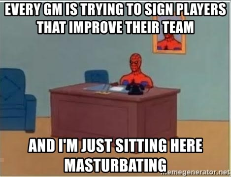 Spiderman Desk - Every GM is trying to sign players that improve their team And i'm just sitting here masturbating