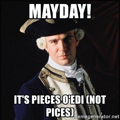 Hollywood Pirate Hunter - mayday! it's Pieces o'Edi (not pices)