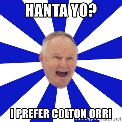 Crafty Randy - hanta yo? i prefer colton orr!