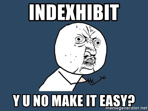 Y U No - indexhibit y u no make it easy?