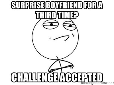 Challenge Accepted HD 1 - SURPRISE BOYFRIEND FOR A THIRD TIME? CHALLENGE ACCEPTED