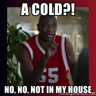 Dikembe Mutombo - A Cold?! No, No, Not in My House