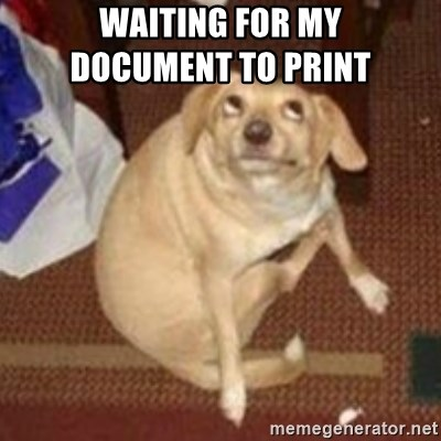 Oh You Dog - waiting for my                                document to print