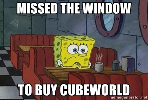Coffee shop spongebob - Missed the window to buy Cubeworld