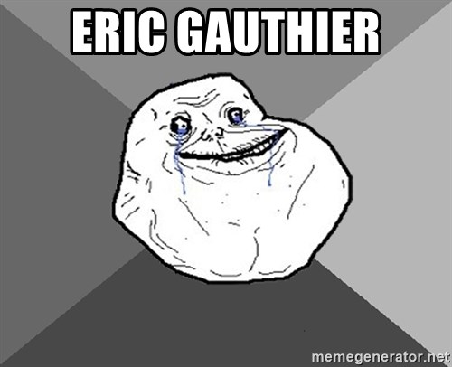 Forever Alone - ERIC GAUTHIER