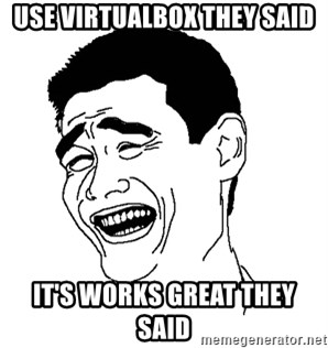 Asian Troll Face - Use VirtualBox They Said It's Works Great they Said