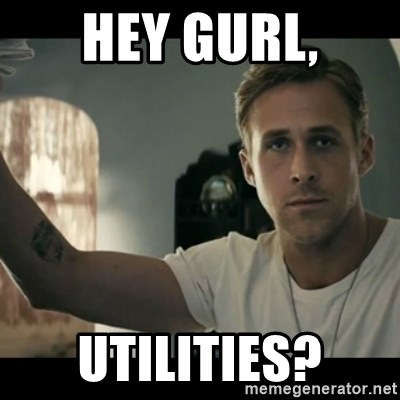 ryan gosling hey girl - Hey Gurl, UTILITIES?