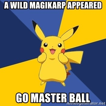 Pokemon Logic  - A wild magikarp appeared Go Master Ball