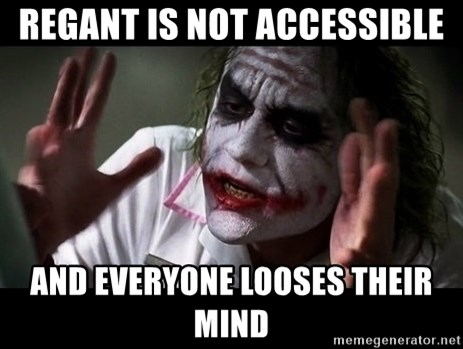 joker mind loss - Regant is not accessible and everyone looses their mind