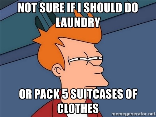 Futurama Fry - Not sure if I should do laundry or pack 5 suitcases of clothes