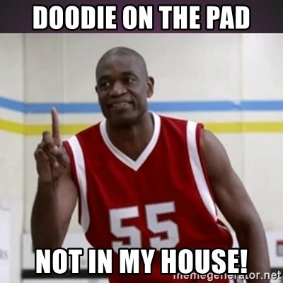 Not in my house Mutombo - Doodie on the Pad Not in my house!