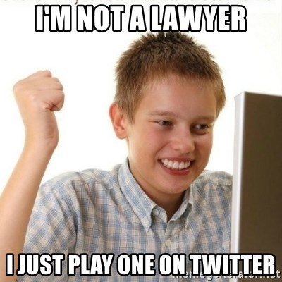 Internet Kid Troll - I'M NOT A LAWYER I JUST PLAY ONE ON TWITTER