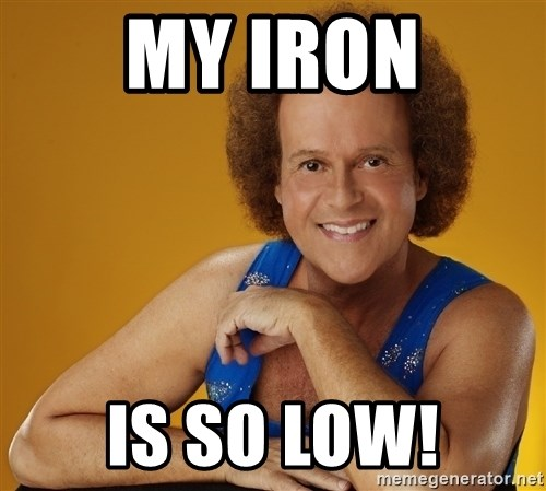Gay Richard Simmons - my iron is so low!
