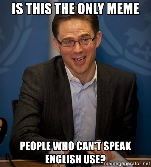 Katainen Perkele - Is this the only meme People who can't speak english use?