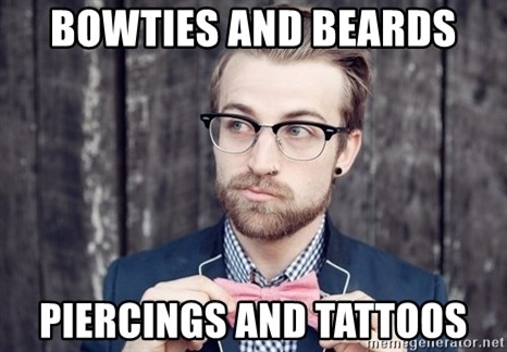 Scumbag Analytic Philosopher - bowties and beards piercings and tattoos