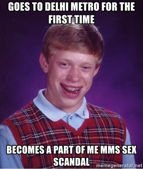 Bad Luck Brian - GOES TO DELHI METRO FOR THE FIRST TIME BECOMES A PART OF ME MMS SEX SCANDAL