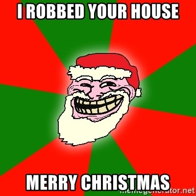 Santa Claus Troll Face - I ROBBED YOUR HOUSE MERRY CHRISTMAS