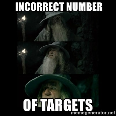 Confused Gandalf -  Incorrect number of targets
