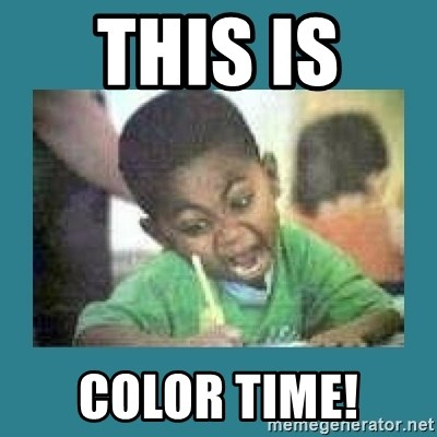 I love coloring kid - THIS IS  COLOR TIME!