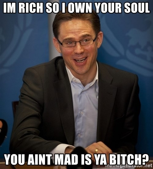 Katainen Perkele - Im rich so i own your soul you aint mad is ya bitch?