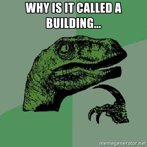 Philosoraptor - Why is it called a building...