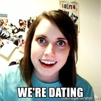 Overly Attached Girlfriend 2 -  WE'RE DATING