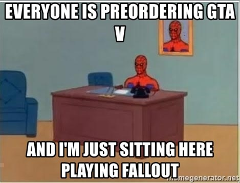 Spiderman Desk - Everyone is preordering GTA V And I'm just sitting here playing fallout