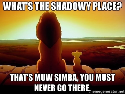 simba mufasa - What's the shadowy place? That's MUW Simba, you must never go there.