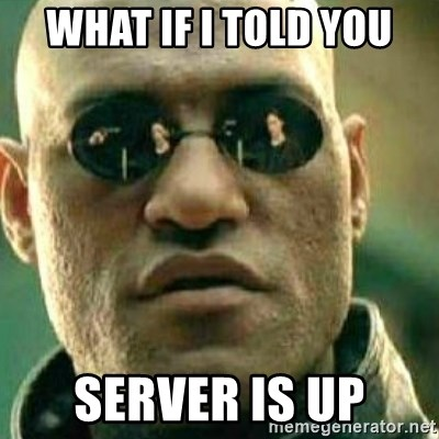 What If I Told You - What if i told you server is up