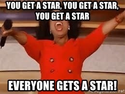 giving oprah - you get a star, you get a star, you get a star Everyone gets a star!