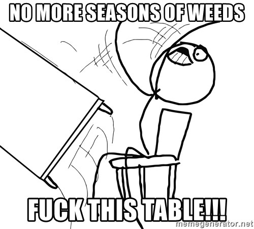 Desk Flip Rage Guy - no more seasons of weeds fuck this table!!!