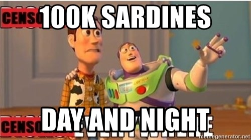 Toy Story Everywhere - 100k sardines day and night