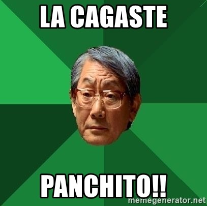 High Expectations Asian Father - LA CAGASTE PANCHITO!!